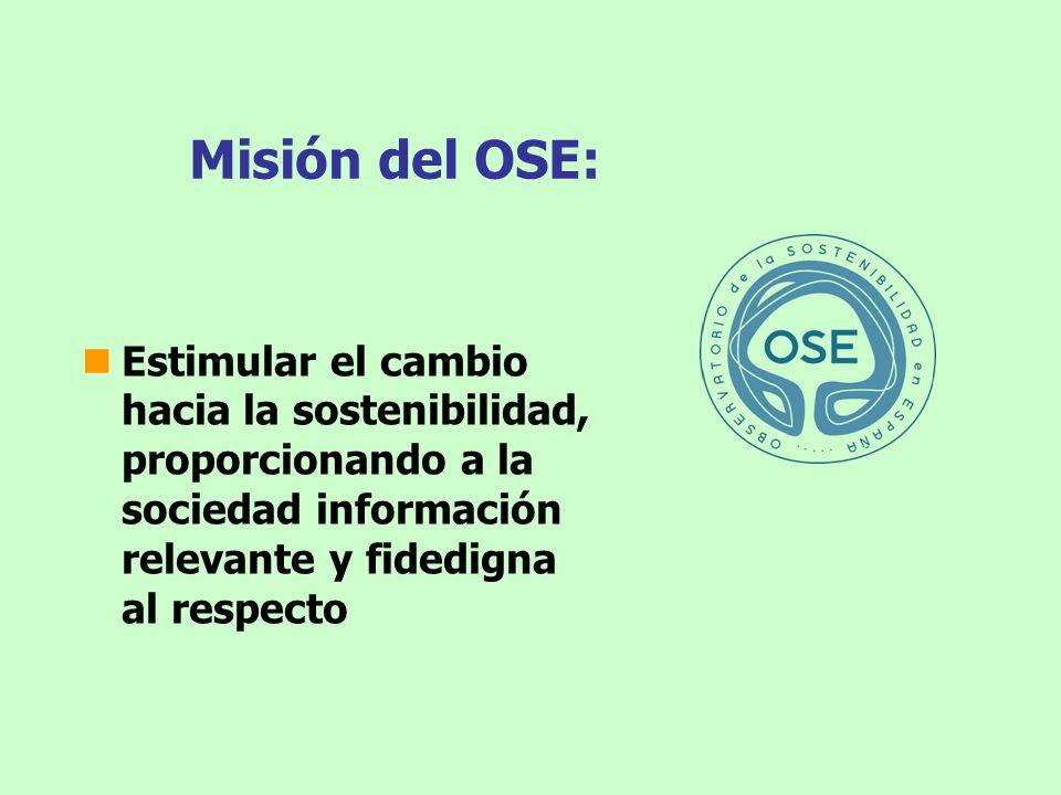 Misión del OSE: Estimular el cambio hacia la sostenibilidad, proporcionando a la sociedad información relevante y fidedigna al respecto