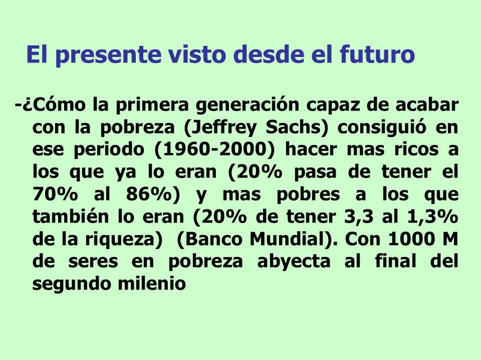 El presente visto desde el futuro -¿Cómo la primera generación capaz de acabar con la pobreza (Jeffrey Sachs) consiguió en ese periodo (1960-2000) hac