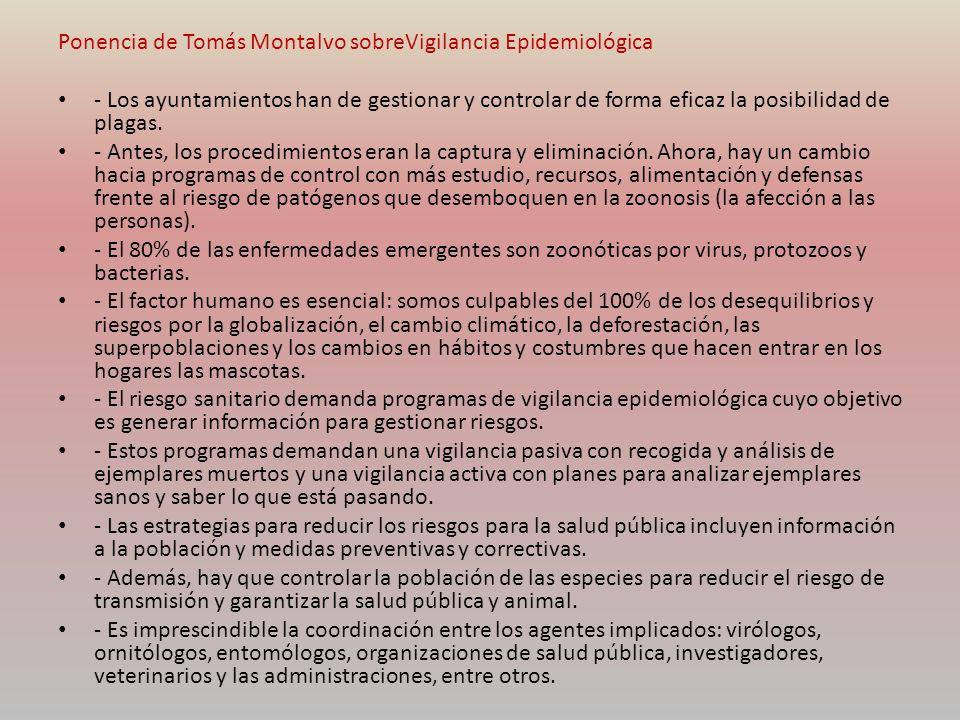 Ponencia de Tomás Montalvo sobreVigilancia Epidemiológica - Los ayuntamientos han de gestionar y controlar de forma eficaz la posibilidad de plagas. -