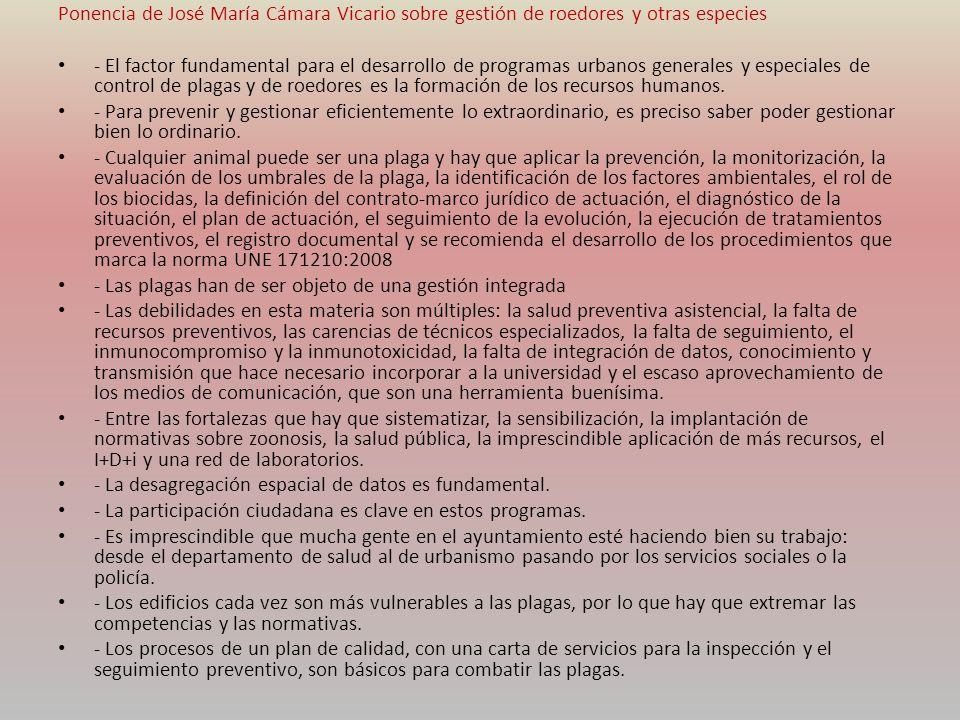 Ponencia de José María Cámara Vicario sobre gestión de roedores y otras especies - El factor fundamental para el desarrollo de programas urbanos gener