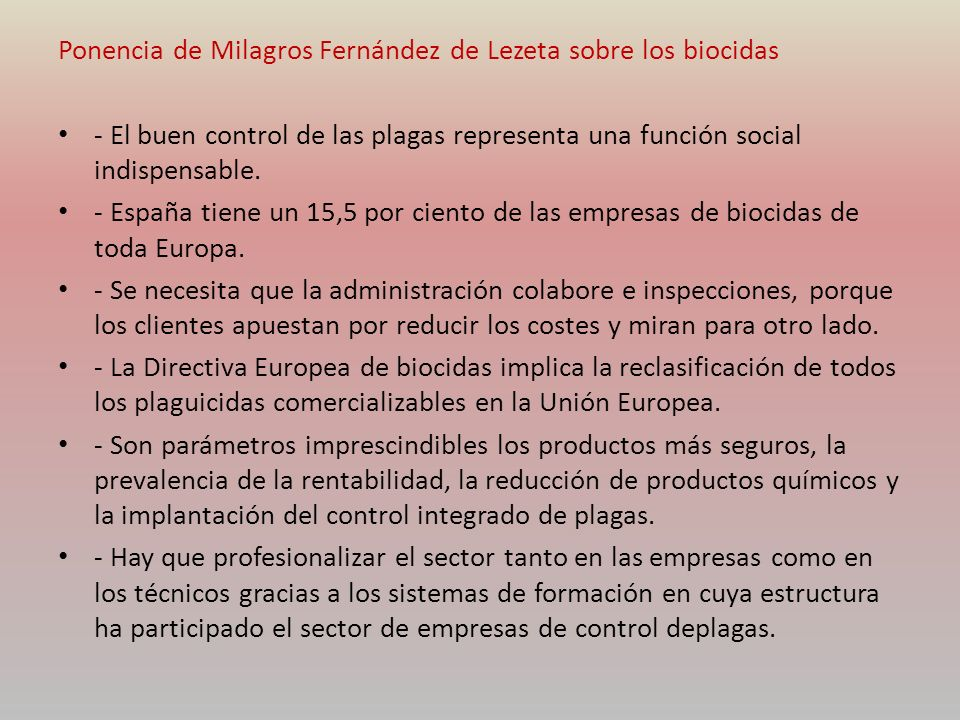 Ponencia de Milagros Fernández de Lezeta sobre los biocidas - El buen control de las plagas representa una función social indispensable. - España tien