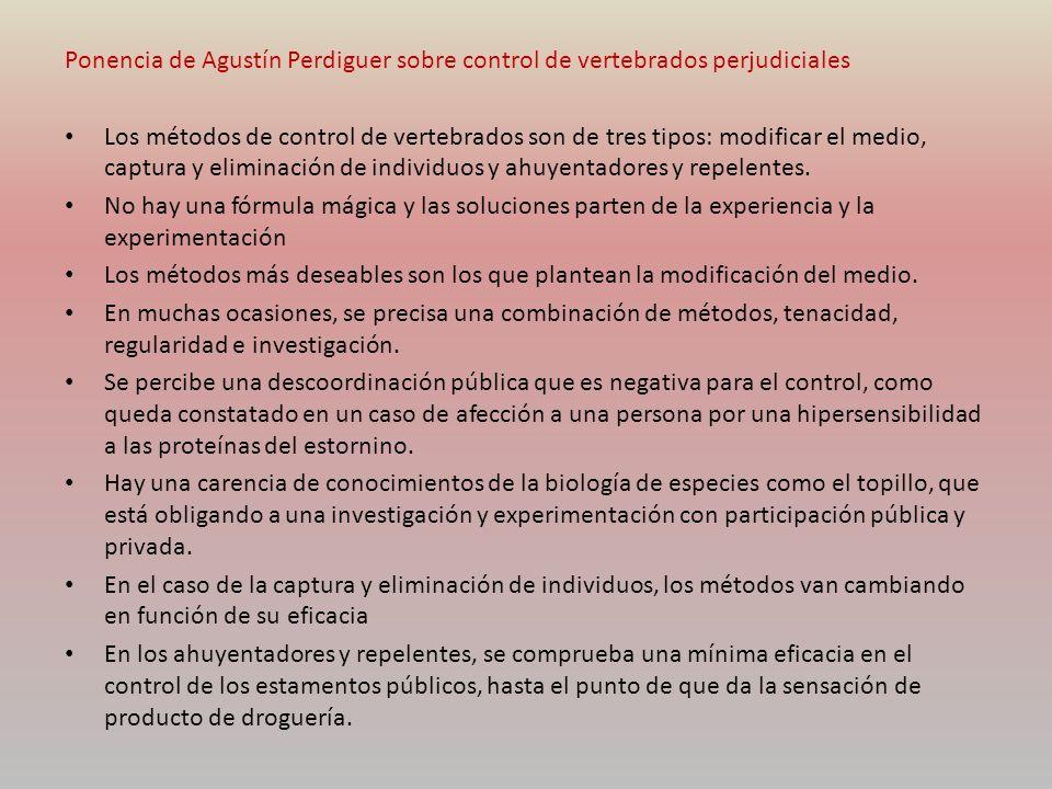 Ponencia de Agustín Perdiguer sobre control de vertebrados perjudiciales Los métodos de control de vertebrados son de tres tipos: modificar el medio,