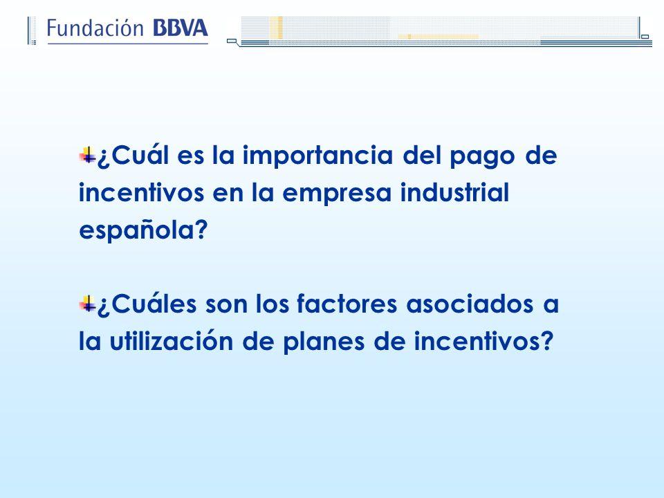 ¿Cuál es la importancia del pago de incentivos en la empresa industrial española? ¿Cuáles son los factores asociados a la utilización de planes de inc