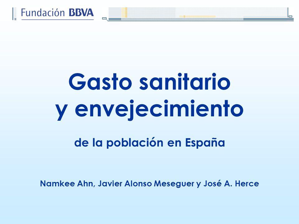 Gasto sanitario y envejecimiento de la población en España Namkee Ahn, Javier Alonso Meseguer y José A. Herce