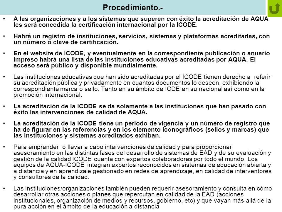 Procedimiento.- A las organizaciones y a los sistemas que superen con éxito la acreditación de AQUA les será concedida la certificación internacional por la ICODE.