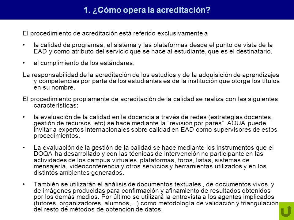 1. ¿Cómo opera la acreditación? El procedimiento de acreditación está referido exclusivamente a la calidad de programas, el sistema y las plataformas