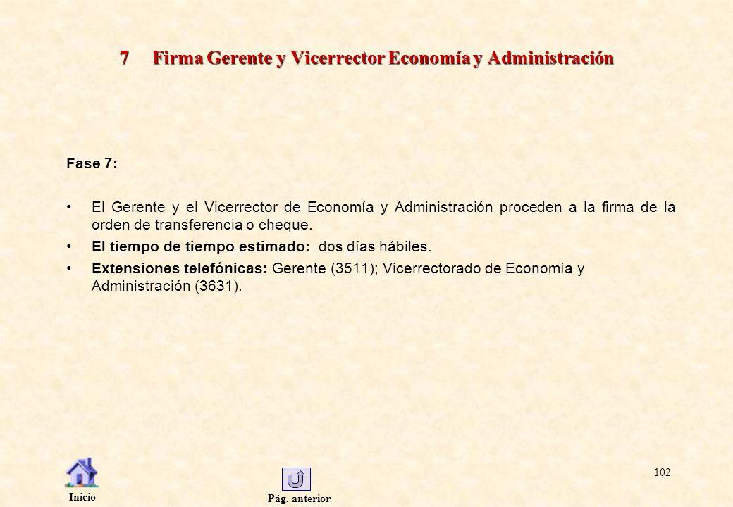Pág. anterior Inicio 102 7 Firma Gerente y Vicerrector Economía y Administración Fase 7: El Gerente y el Vicerrector de Economía y Administración proc