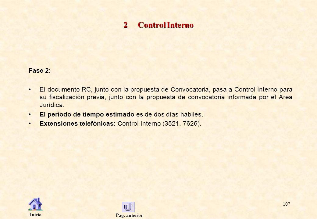 Pág. anterior Inicio 107 2 Control Interno Fase 2: El documento RC, junto con la propuesta de Convocatoria, pasa a Control Interno para su fiscalizaci