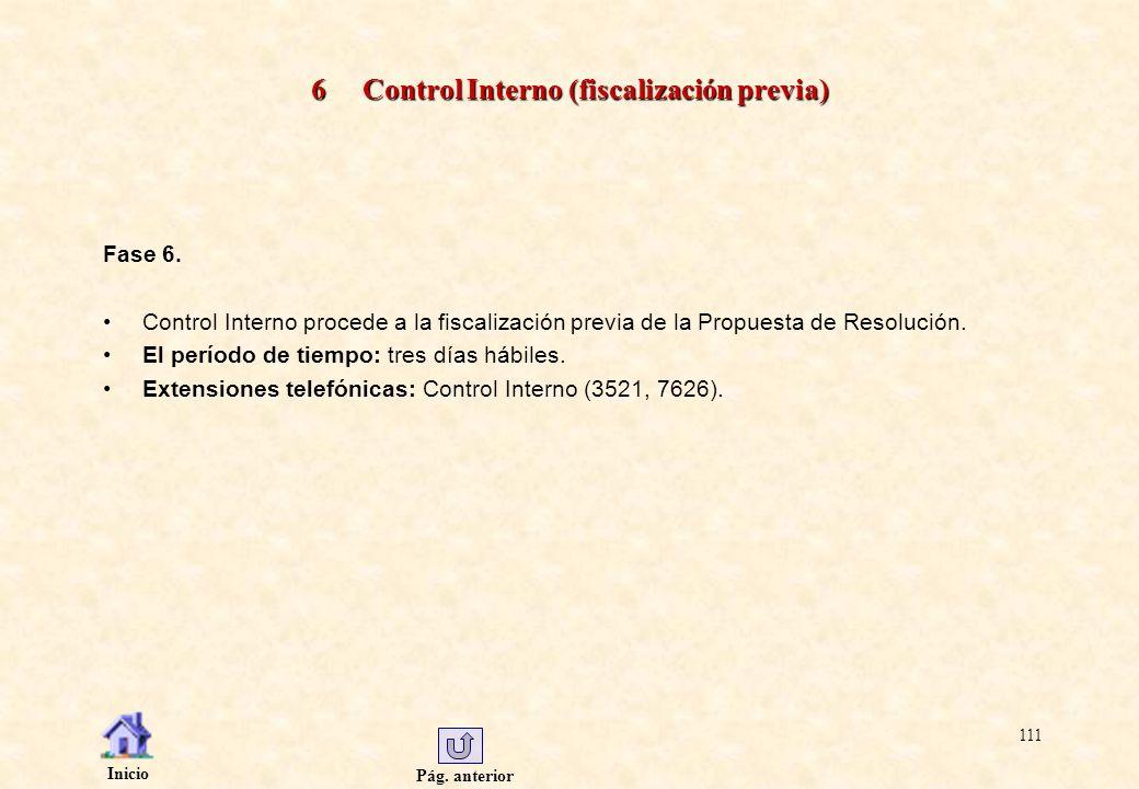 Pág. anterior Inicio 111 6 Control Interno (fiscalización previa) Fase 6. Control Interno procede a la fiscalización previa de la Propuesta de Resoluc
