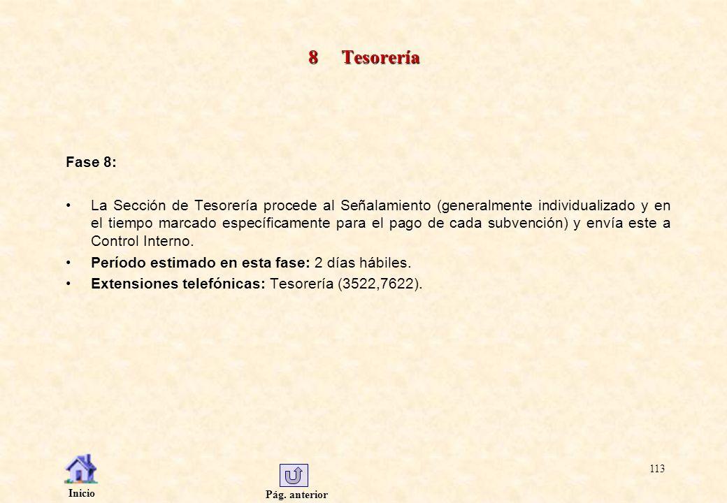 Pág. anterior Inicio 113 8 Tesorería Fase 8: La Sección de Tesorería procede al Señalamiento (generalmente individualizado y en el tiempo marcado espe