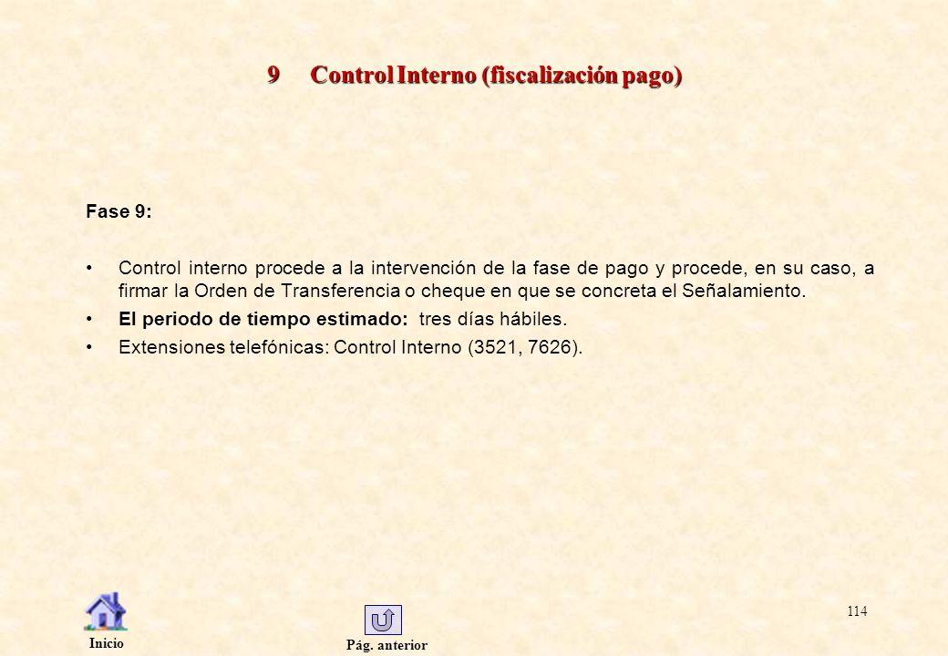 Pág. anterior Inicio 114 9 Control Interno (fiscalización pago) Fase 9: Control interno procede a la intervención de la fase de pago y procede, en su