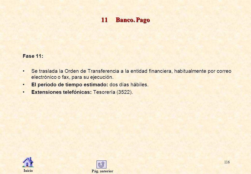Pág. anterior Inicio 116 11 Banco. Pago Fase 11: Se traslada la Orden de Transferencia a la entidad financiera, habitualmente por correo electrónico o