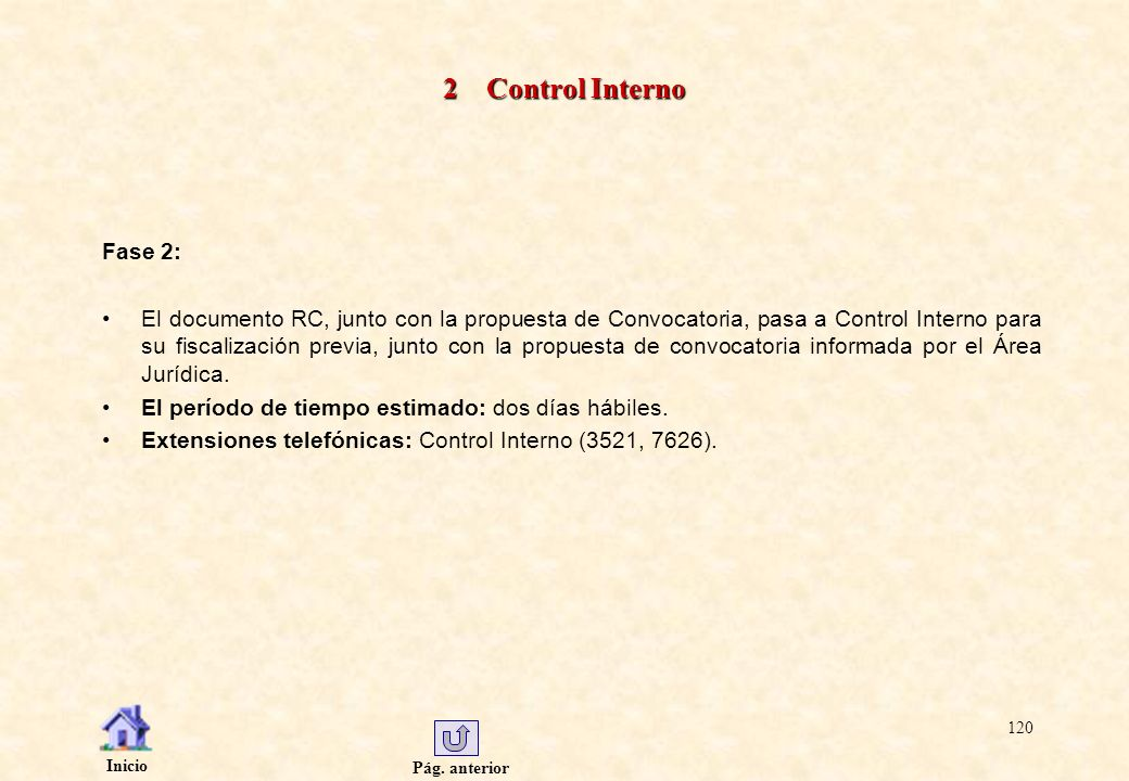 Pág. anterior Inicio 120 2 Control Interno Fase 2: El documento RC, junto con la propuesta de Convocatoria, pasa a Control Interno para su fiscalizaci