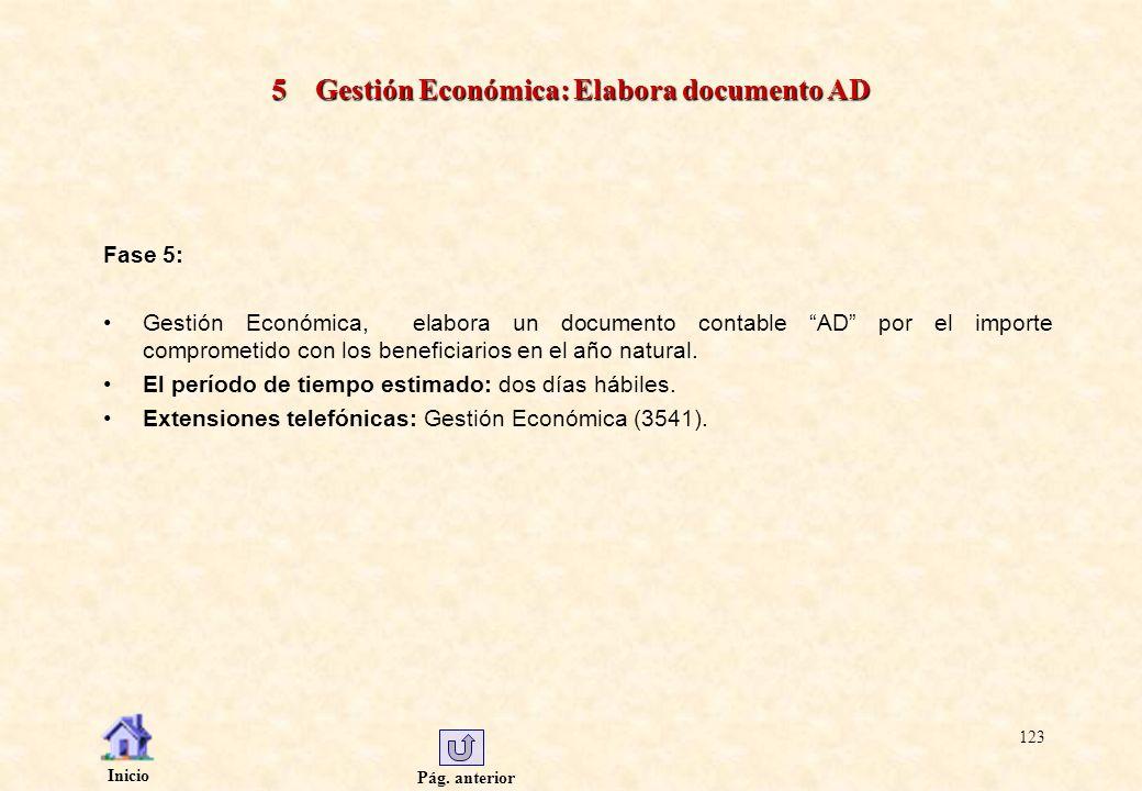 Pág. anterior Inicio 123 5 Gestión Económica: Elabora documento AD Fase 5: Gestión Económica, elabora un documento contable AD por el importe comprome