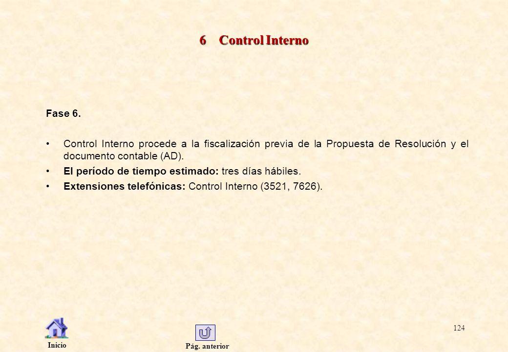 Pág. anterior Inicio 124 6 Control Interno Fase 6. Control Interno procede a la fiscalización previa de la Propuesta de Resolución y el documento cont