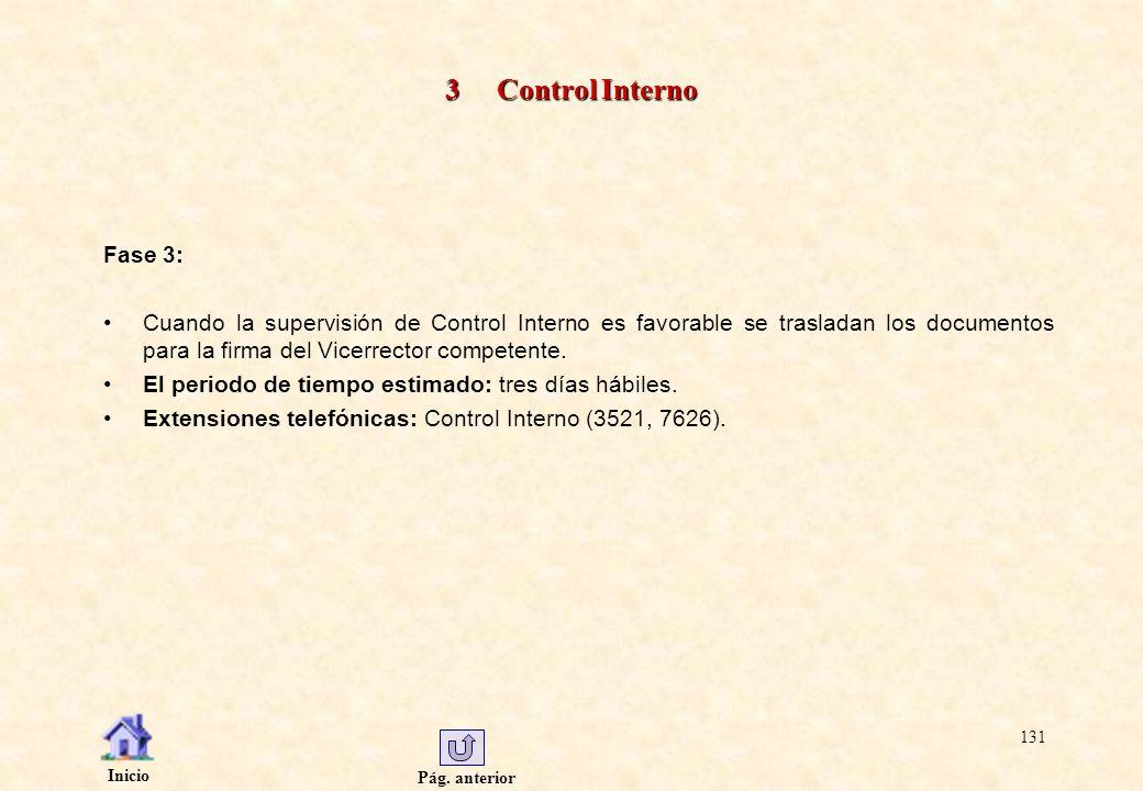 Pág. anterior Inicio 131 3 Control Interno Fase 3: Cuando la supervisión de Control Interno es favorable se trasladan los documentos para la firma del