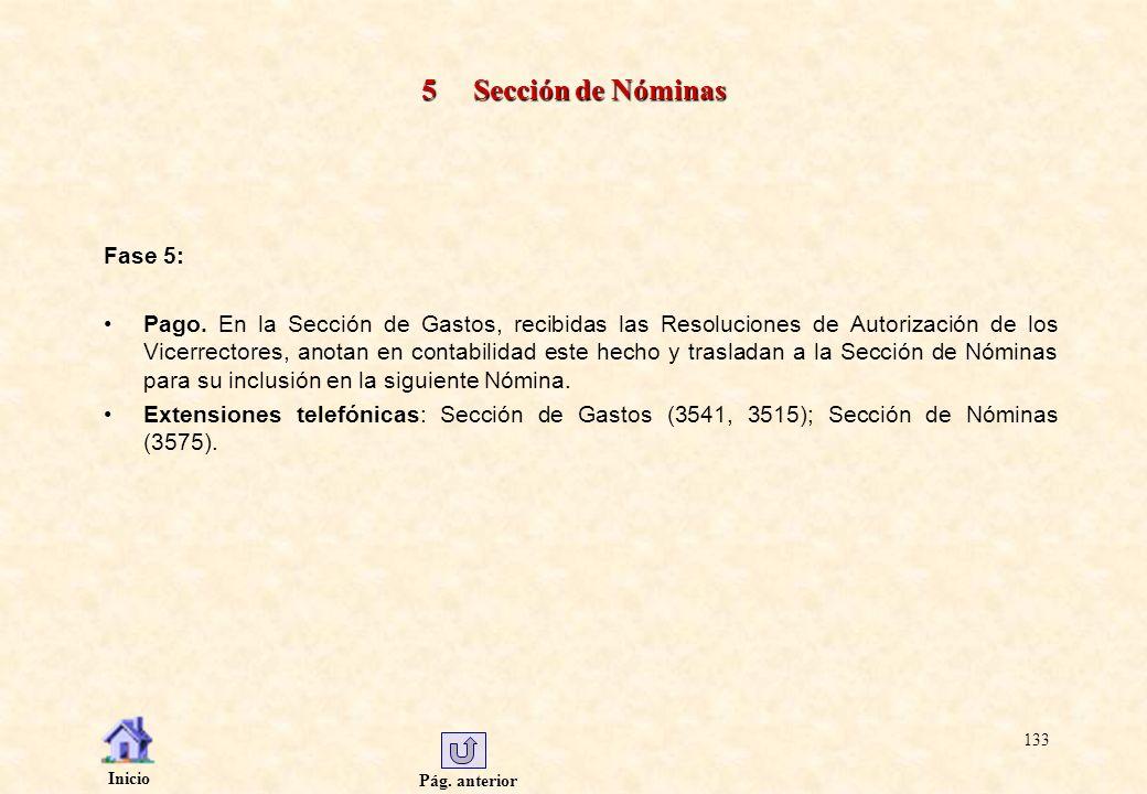 Pág. anterior Inicio 133 5 Sección de Nóminas Fase 5: Pago. En la Sección de Gastos, recibidas las Resoluciones de Autorización de los Vicerrectores,