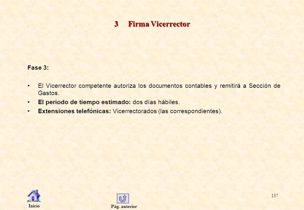 Pág. anterior Inicio 137 3 Firma Vicerrector Fase 3: El Vicerrector competente autoriza los documentos contables y remitirá a Sección de Gastos. El pe