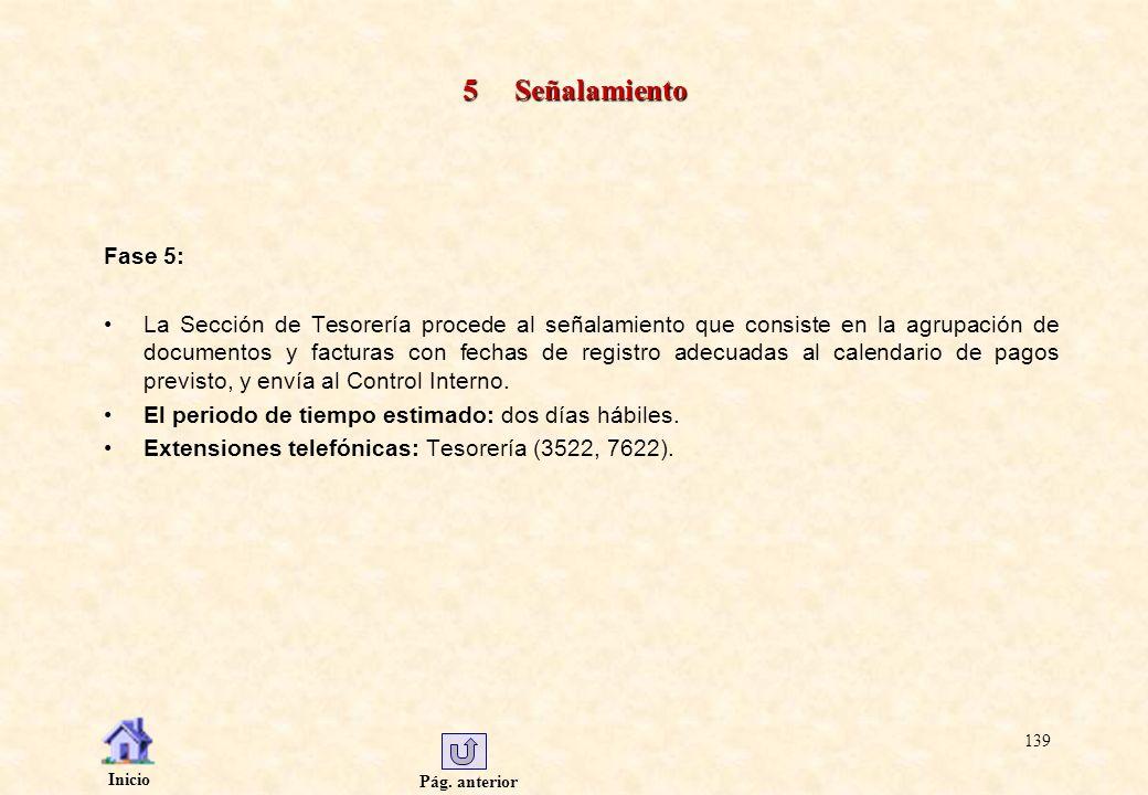 Pág. anterior Inicio 139 5 Señalamiento Fase 5: La Sección de Tesorería procede al señalamiento que consiste en la agrupación de documentos y facturas