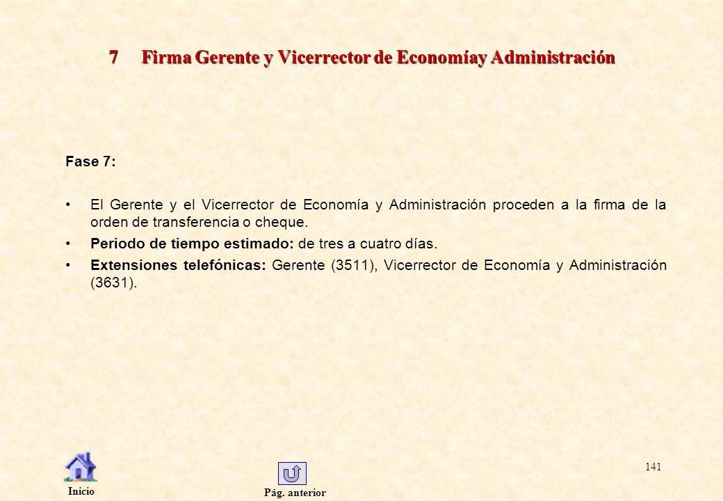 Pág. anterior Inicio 141 7 Firma Gerente y Vicerrector de Economíay Administración Fase 7: El Gerente y el Vicerrector de Economía y Administración pr