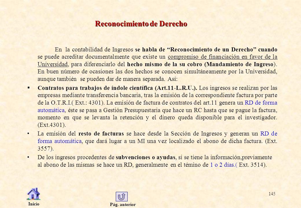 Pág. anterior Inicio 145 Reconocimiento de Derecho En la contabilidad de Ingresos se habla de Reconocimiento de un Derecho cuando se puede acreditar d