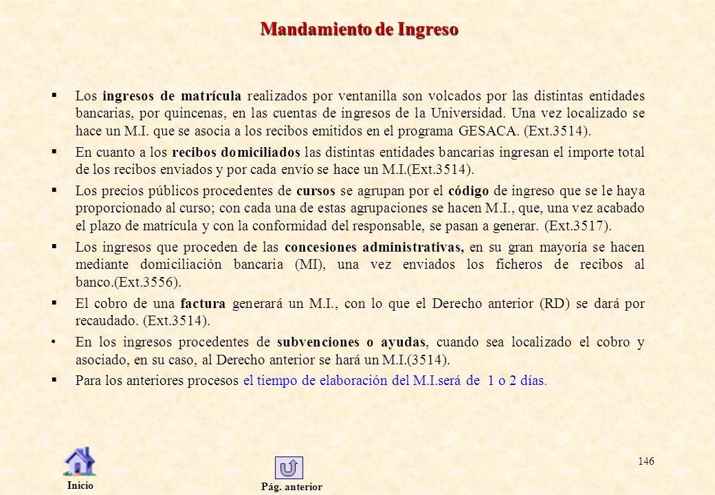 Pág. anterior Inicio 146 Mandamiento de Ingreso Los ingresos de matrícula realizados por ventanilla son volcados por las distintas entidades bancarias