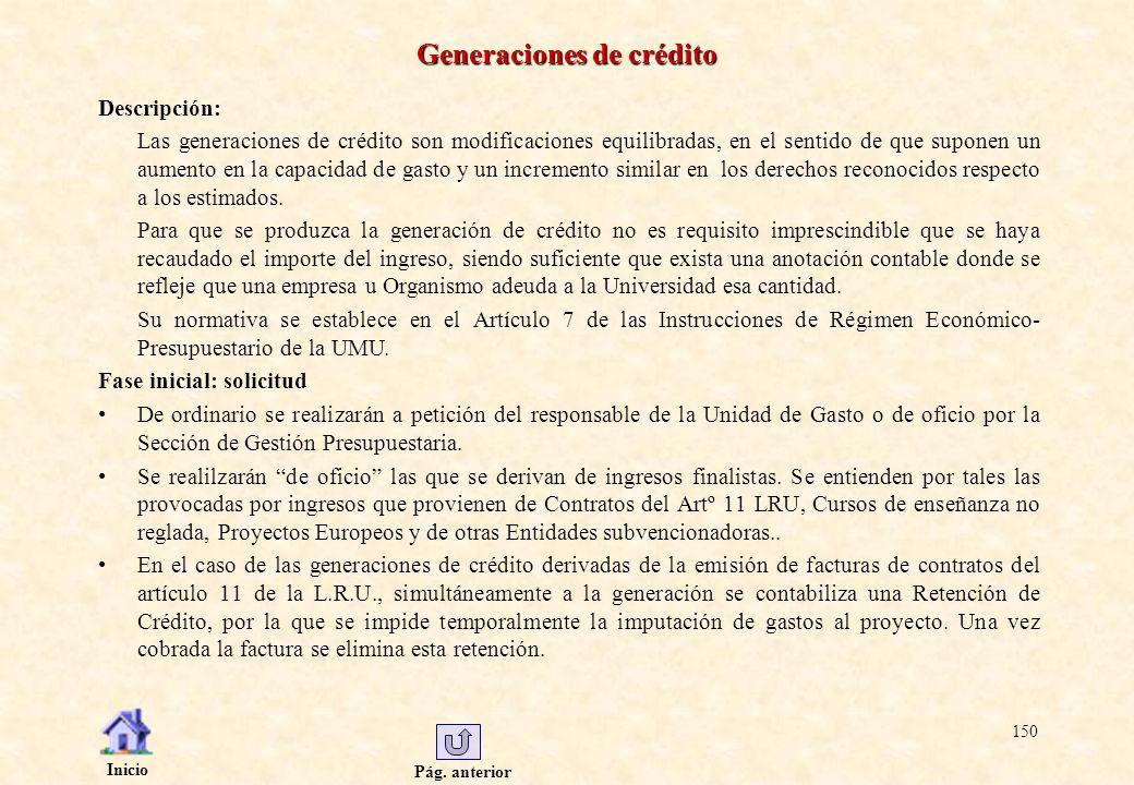 Pág. anterior Inicio 150 Generaciones de crédito Descripción: Las generaciones de crédito son modificaciones equilibradas, en el sentido de que supone