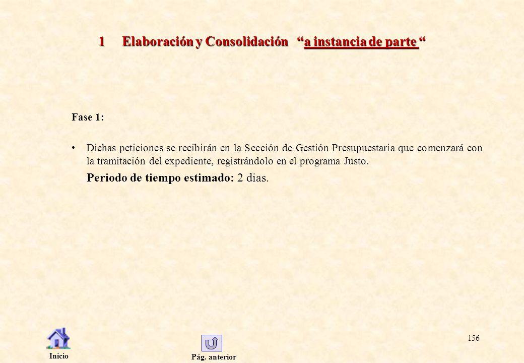 Pág. anterior Inicio 156 1 Elaboración y Consolidación a instancia de parte 1 Elaboración y Consolidación a instancia de parte Fase 1: Dichas peticion