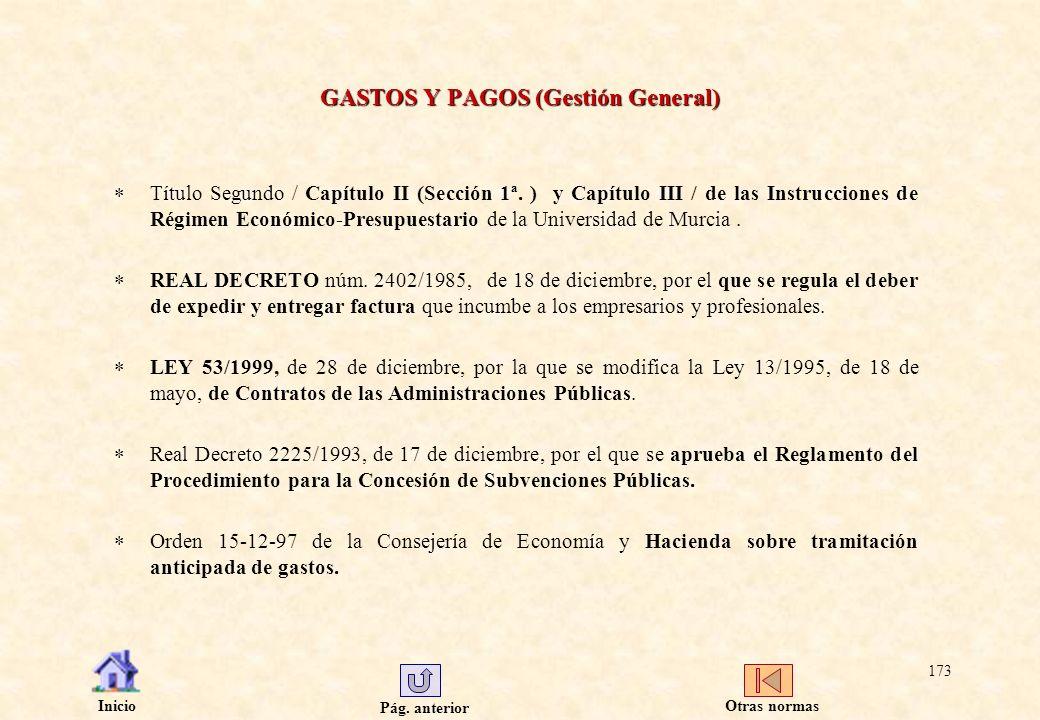 Pág. anterior Inicio 173 GASTOS Y PAGOS (Gestión General) Título Segundo / Capítulo II (Sección 1ª. ) y Capítulo III / de las Instrucciones de Régimen