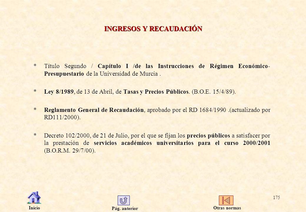 Pág. anterior Inicio 175 INGRESOS Y RECAUDACIÓN *Título Segundo / Capítulo I /de las Instrucciones de Régimen Económico- Presupuestario de la Universi