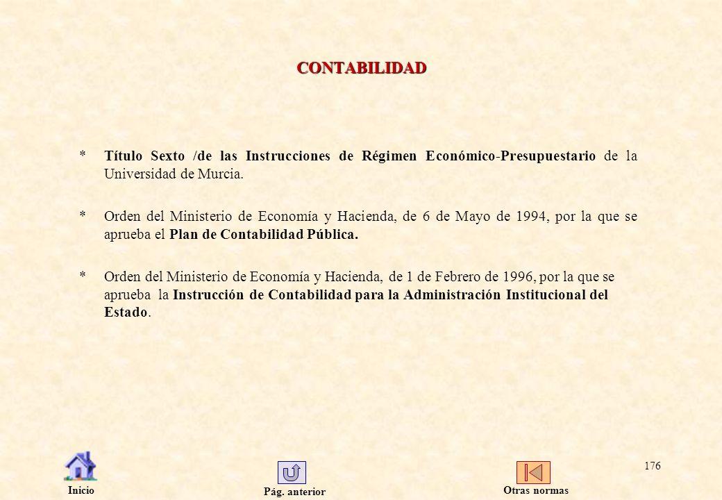 Pág. anterior Inicio 176 CONTABILIDAD *Título Sexto /de las Instrucciones de Régimen Económico-Presupuestario de la Universidad de Murcia. *Orden del