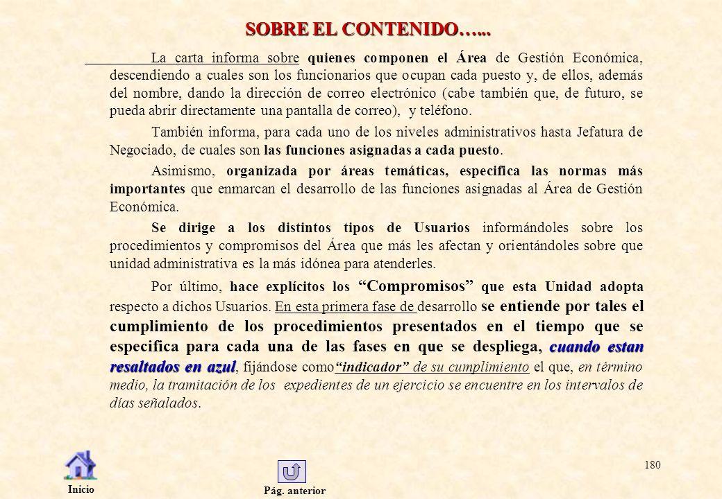Pág. anterior Inicio 180 SOBRE EL CONTENIDO…... La carta informa sobre quienes componen el Área de Gestión Económica, descendiendo a cuales son los fu