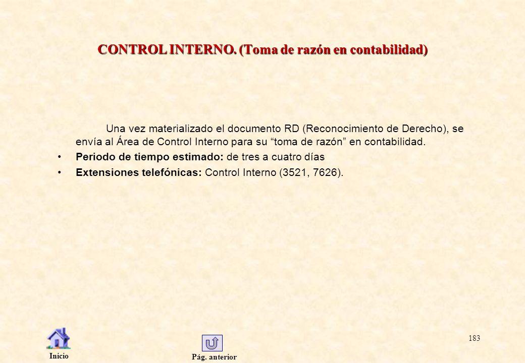 Pág. anterior Inicio 183 CONTROL INTERNO. (Toma de razón en contabilidad) Una vez materializado el documento RD (Reconocimiento de Derecho), se envía