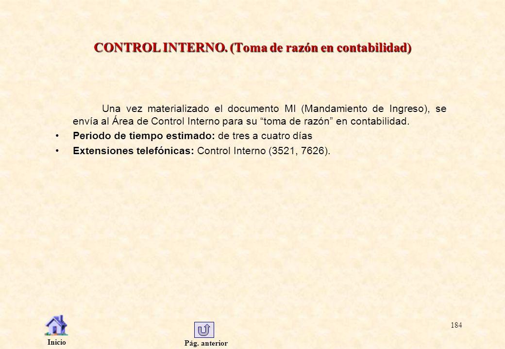 Pág. anterior Inicio 184 CONTROL INTERNO. (Toma de razón en contabilidad) Una vez materializado el documento MI (Mandamiento de Ingreso), se envía al