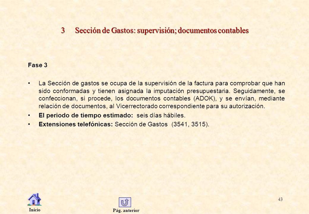 Pág. anterior Inicio 43 3 Sección de Gastos: supervisión; documentos contables Fase 3 La Sección de gastos se ocupa de la supervisión de la factura pa