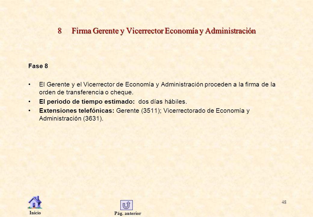 Pág. anterior Inicio 48 8 Firma Gerente y Vicerrector Economía y Administración Fase 8 El Gerente y el Vicerrector de Economía y Administración proced