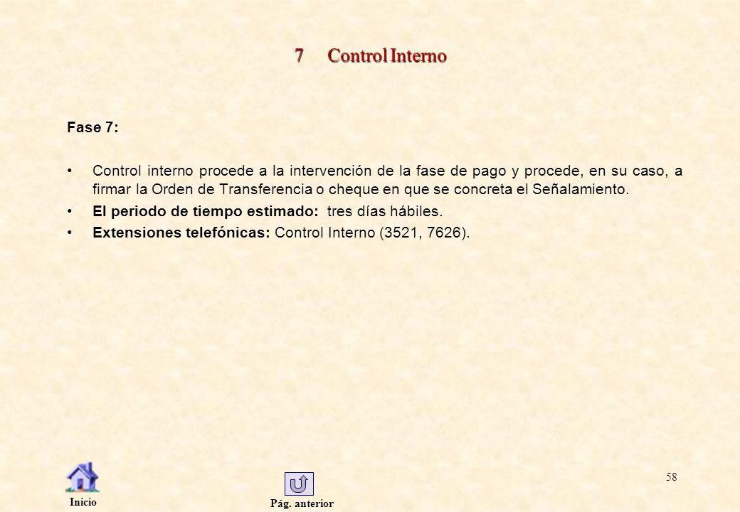 Pág. anterior Inicio 58 7 Control Interno Fase 7: Control interno procede a la intervención de la fase de pago y procede, en su caso, a firmar la Orde