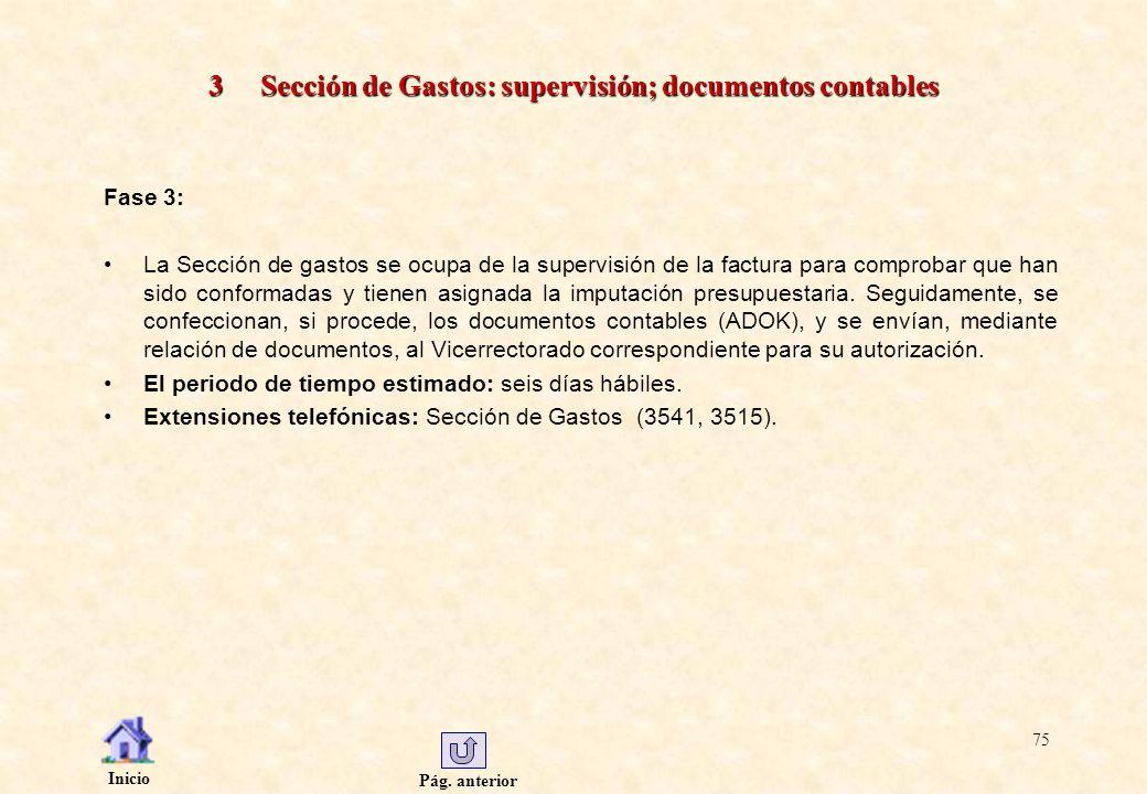 Pág. anterior Inicio 75 3 Sección de Gastos: supervisión; documentos contables Fase 3: La Sección de gastos se ocupa de la supervisión de la factura p