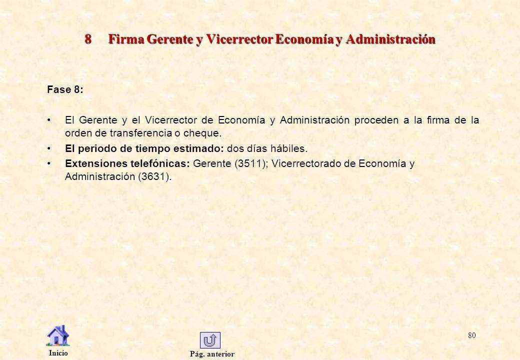 Pág. anterior Inicio 80 8 Firma Gerente y Vicerrector Economía y Administración Fase 8: El Gerente y el Vicerrector de Economía y Administración proce