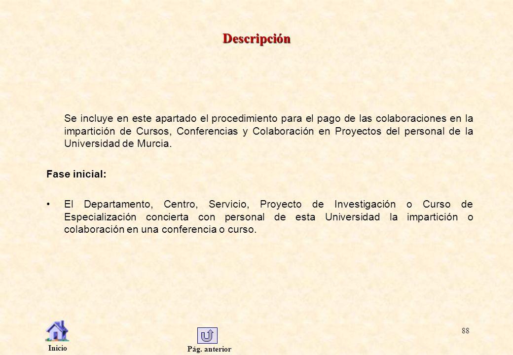 Pág. anterior Inicio 88 Descripción Se incluye en este apartado el procedimiento para el pago de las colaboraciones en la impartición de Cursos, Confe