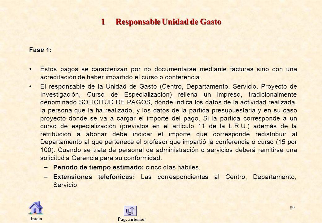 Pág. anterior Inicio 89 1 Responsable Unidad de Gasto Fase 1: Estos pagos se caracterizan por no documentarse mediante facturas sino con una acreditac