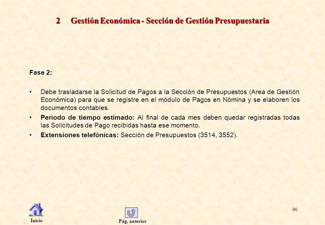 Pág. anterior Inicio 90 2 Gestión Económica - Sección de Gestión Presupuestaria Fase 2: Debe trasladarse la Solicitud de Pagos a la Sección de Presupu