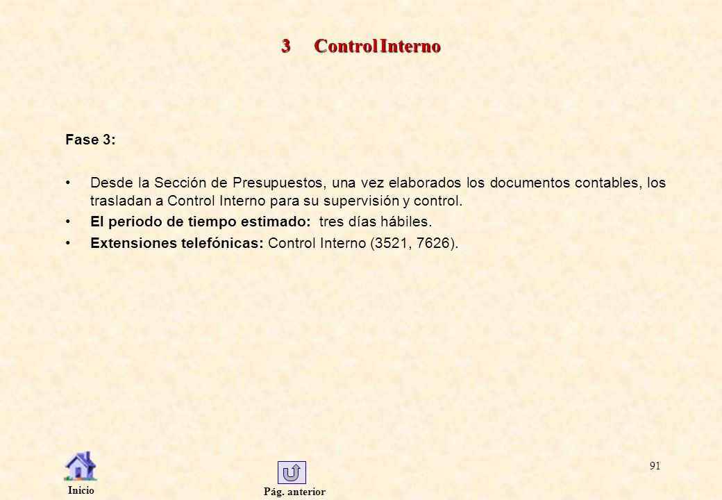 Pág. anterior Inicio 91 3 Control Interno Fase 3: Desde la Sección de Presupuestos, una vez elaborados los documentos contables, los trasladan a Contr