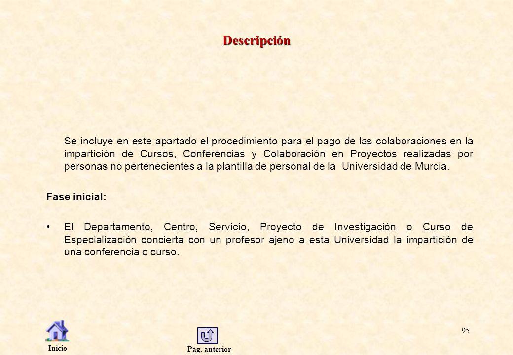 Pág. anterior Inicio 95 Descripción Se incluye en este apartado el procedimiento para el pago de las colaboraciones en la impartición de Cursos, Confe