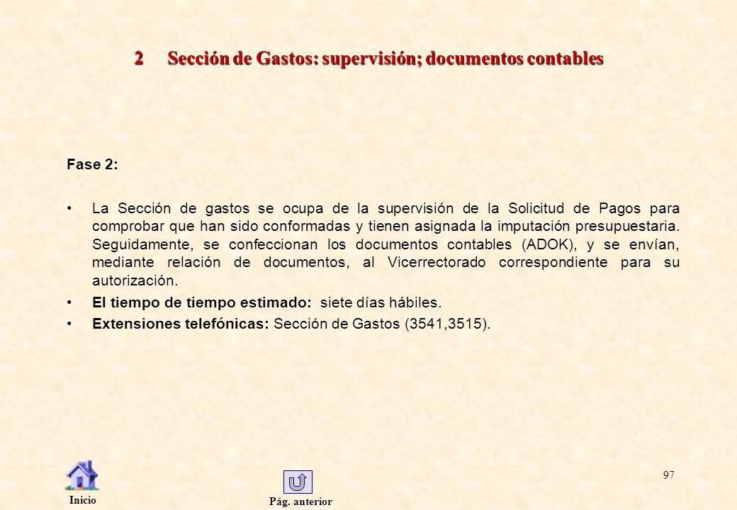 Pág. anterior Inicio 97 2 Sección de Gastos: supervisión; documentos contables Fase 2: La Sección de gastos se ocupa de la supervisión de la Solicitud