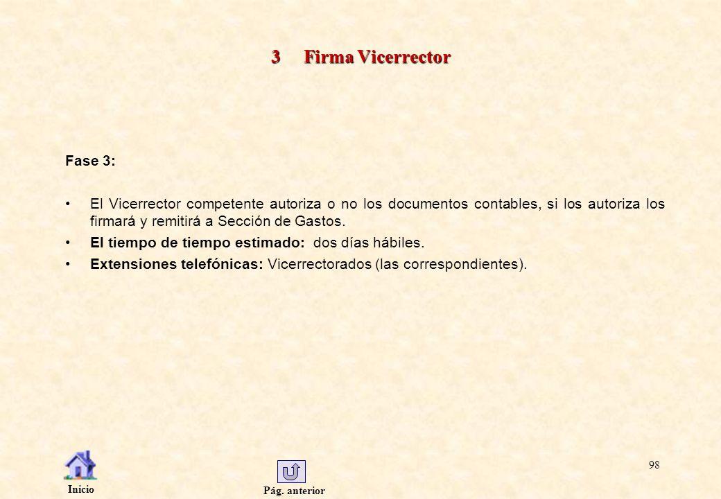 Pág. anterior Inicio 98 3 Firma Vicerrector Fase 3: El Vicerrector competente autoriza o no los documentos contables, si los autoriza los firmará y re