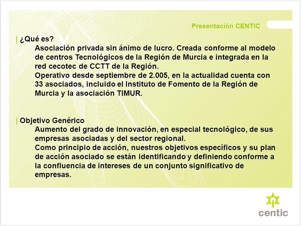 Presentación CENTIC | ¿Qué es. Asociación privada sin ánimo de lucro.