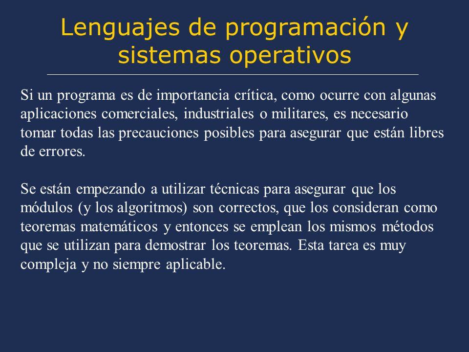Lenguajes de programación y sistemas operativos Más tarde aparecieron compiladores de los lenguajes FORTRAN y COBOL, haciendo más sencillo el manejo del ordenador por parte del usuario, pero más compleja su forma de operar.
