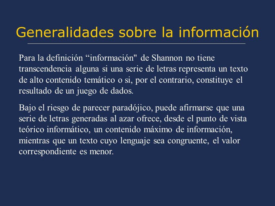 Generalidades sobre la información Para la definición información
