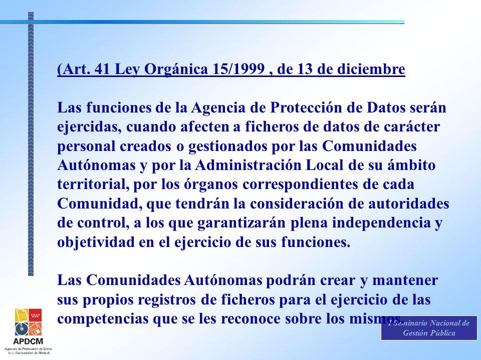 I Seminario Nacional de Gestión Pública (Art. 41 Ley Orgánica 15/1999, de 13 de diciembre Las funciones de la Agencia de Protección de Datos serán eje